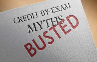 7 Credit-by-Exam Myths BUSTED